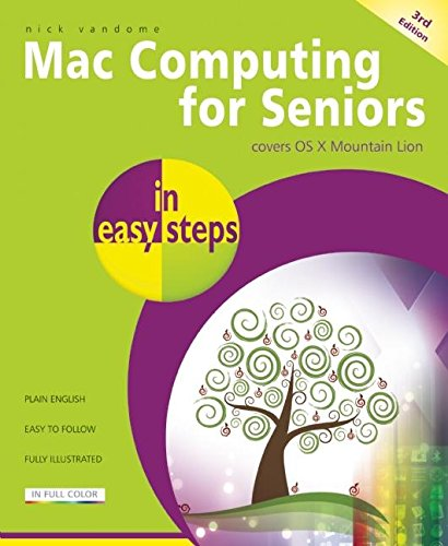 Mac Computing for Seniors in easy steps: Covers OS X Mountain Lion: Vandome, Nick