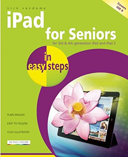 iPad for Seniors in Easy Steps: Covers IOS 6: Vandome, Nick