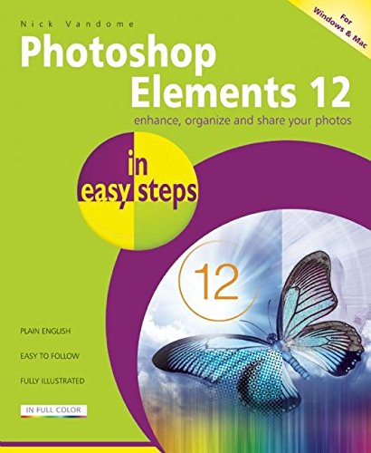 Photoshop Elements 12 in easy steps: Nick Vandome
