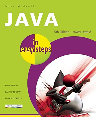 Java In Easy Steps 5th Edition - Covers Java 8: Mike McGrath