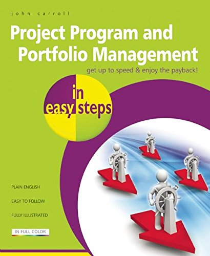 Project Program and Portfolio Management in easy steps: John Carroll