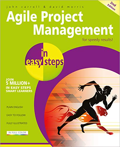 Agile Project Management in easy steps, 2nd edition: John Carroll