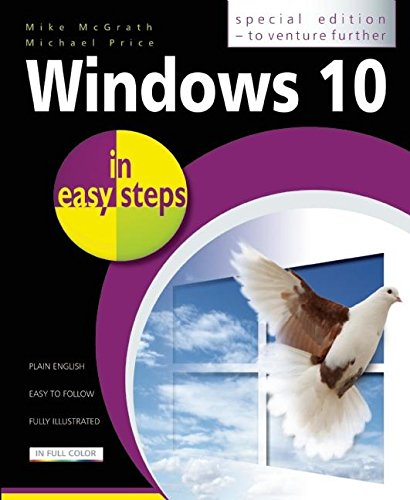 Windows 10 in easy steps - Special Edition: To venture further: Mike McGrath