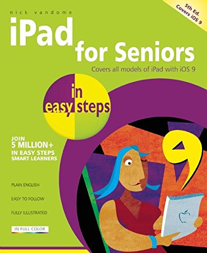 9781840786941: iPad for Seniors in easy steps: Covers iOS 9