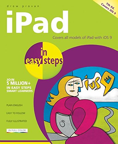 iPad in easy steps, 7th edition - covers iOS 9: Drew Provan