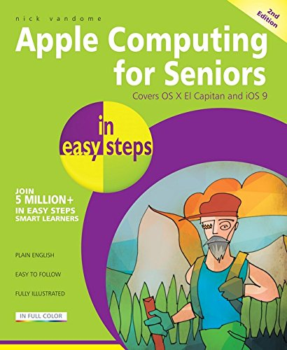 9781840787238: Apple Computing for Seniors in easy steps: Covers OS X El Capitan and iOS 9