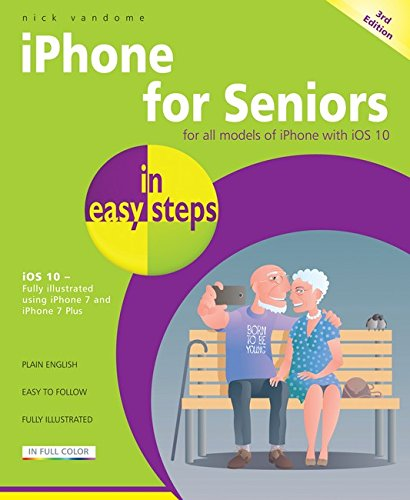 9781840787436: iPhone for Seniors in easy steps: Covers iOS 10