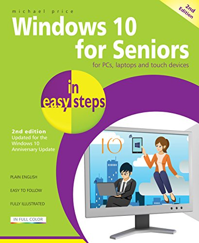 9781840787528: Windows 10 for Seniors in easy steps, 2nd Edition - covers the Windows 10 Anniversary Update
