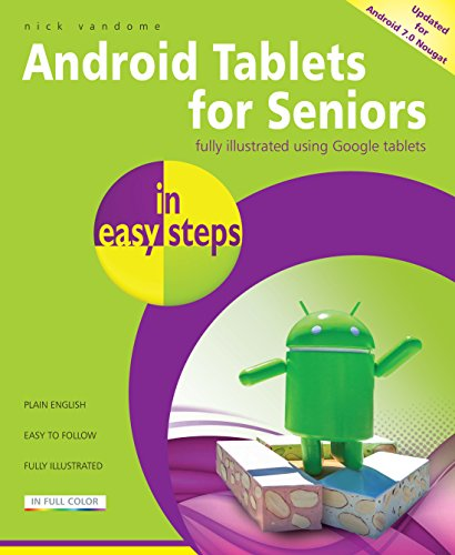 9781840787665: Android Tablets for Seniors in easy steps, 3rd Edition - covers Android 7.0 Nougat