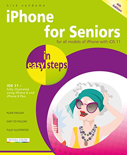 9781840787917: iPhone for Seniors in easy steps: Covers iOS 11
