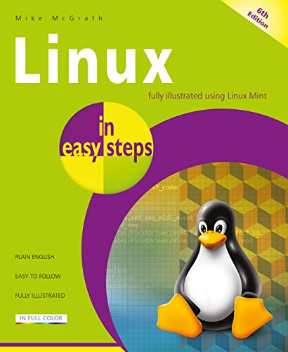 9781840788082: Linux in easy steps, 6th edition - illustrated using Linux Mint