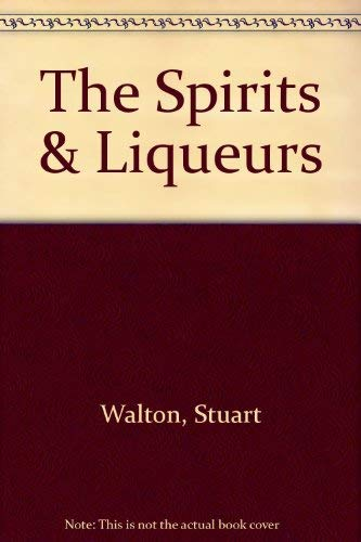9781840810059: The New Guide to Spirits and Liqueurs