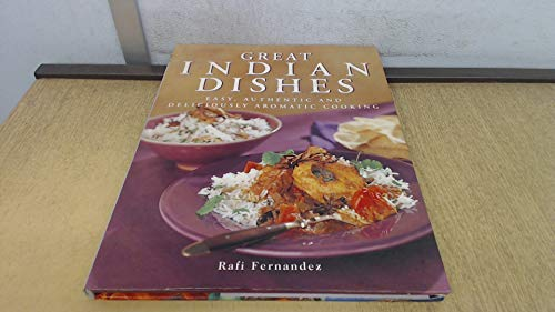 GREAT INDIAN DISHES,EASY,AUTHENTIC & DELICIOUS AROMATIC COOKING: Fernandez, Rafi