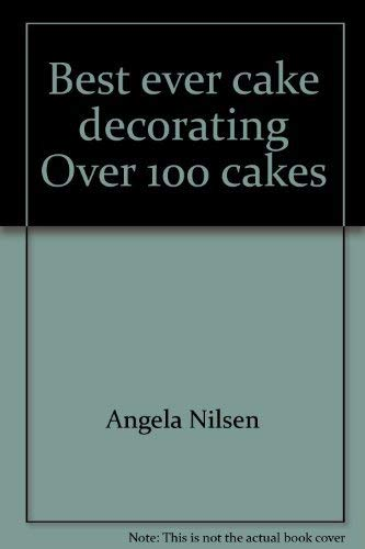 Best- Ever Cake Decorating