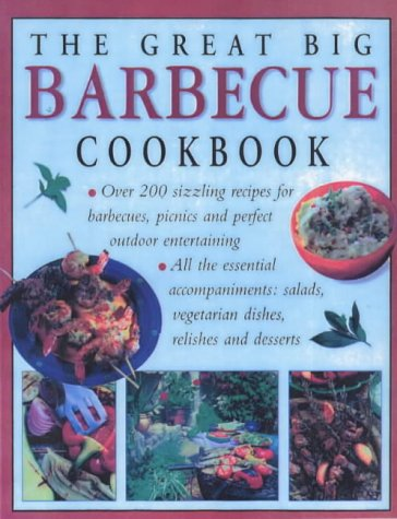 The Great Big Barbecue Book: Lorenz Books