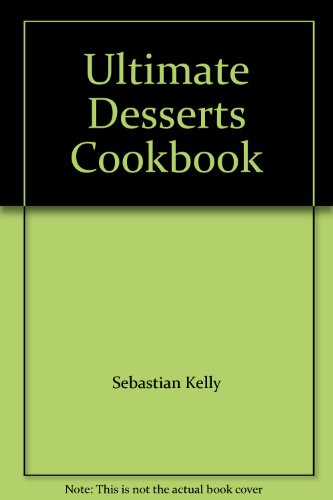 Ultimate Desserts Cookbook: n/a