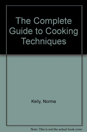 9781840812046: The Complete Guide to Cooking Techniques