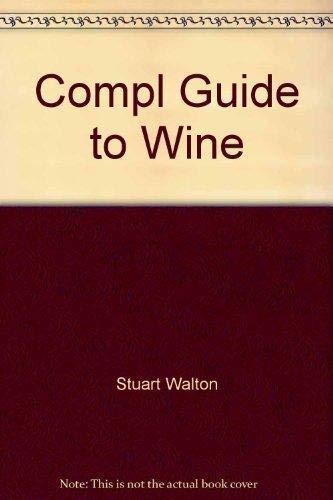 Complete Guide to Wine: Stuart Walton