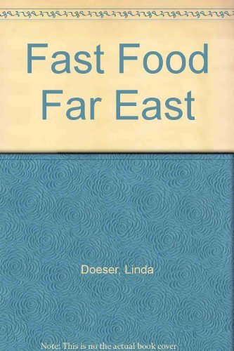 Fast Food Far East: Quick and Easy: Doeser, Linda, Editor