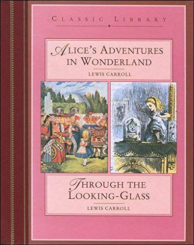 Two Tales: Alice's Adventures in Wonderland & Alice Through the Looking-Glass: Carroll, ...