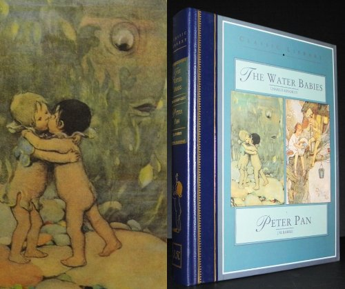 THE WATER BABIES; AND, PETER PAN.: Kinglsey, Charles and