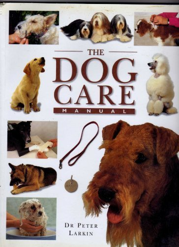 The Dog Care Manual: Unknown
