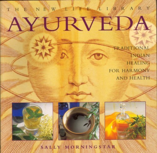 AYURVEDA Traditional Indian Healing for Harmony and Health