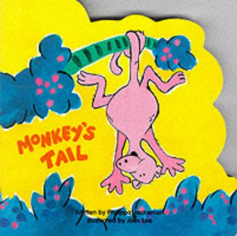Monkey's Tail (In the Jungle): Philippa Jackson~author~Alex Lee