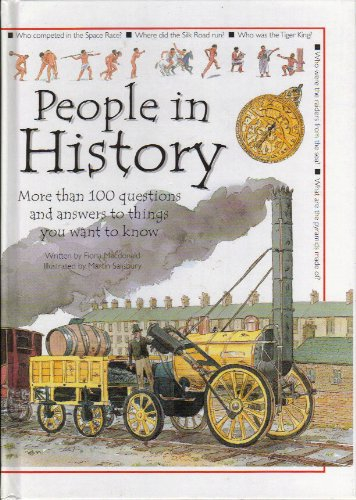 People In History: More than 100 Questions and Answers to Things You Want to Know: Fiona Macdonald