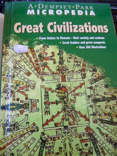 Great Civilizations: A Dempsey Parr Micropedia: Dempsey Parr