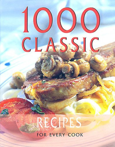 9781840845006: 1,000 Classic Recipes From Around the World