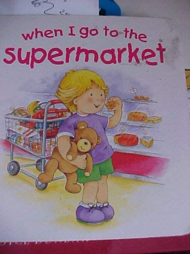 9781840845419: When I Go To The Supermarket