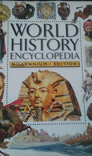 WORLD HISTORY ENCYCLOPEDIA 4 MILLON YEARS AGO TO THE PRESENT DAY MILLENNIUM EDITION [Hardcover] (9781840847611) by Ganeri, Anita