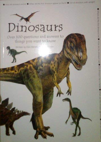 Dinosaurs : Over 100 Questions and Answers to Things You Want to Know