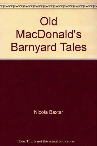 Old MacDonald's Barnyard Tales: Nicola Baxter