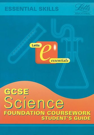 9781840851212: General Certificate of Secondary Education Science: Coursework Foundation Students' Guide (GCSE Essentials)