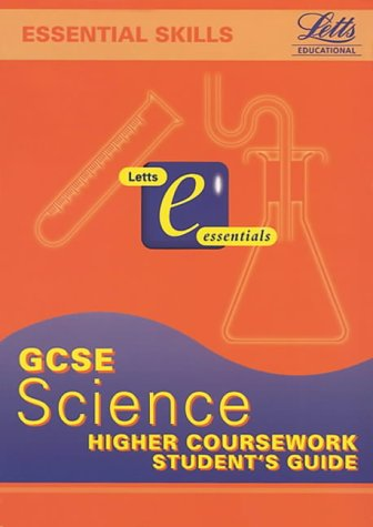 9781840851458: General Certificate of Secondary Education Science: Coursework Higher Students' Guide (GCSE Essentials)