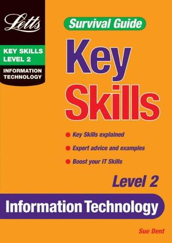 Key Skills: Information Technology (Level 2) (Key: Susie Dent