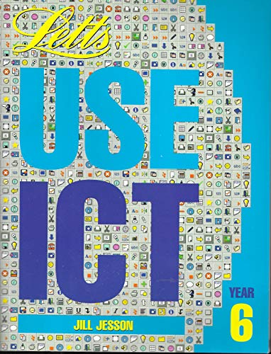 Letts Use ICT Book 6 (Information communication: Peacock, Graham, Jesson,