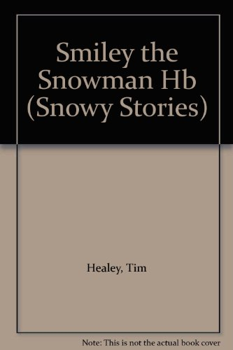 9781840881424: Smiley the Snowman (Christmas Snowy Stories)
