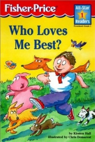 Who Loves Me Best? (Gold Star Readers) (1840882735) by Chris L. Demarest Kirsten Hall