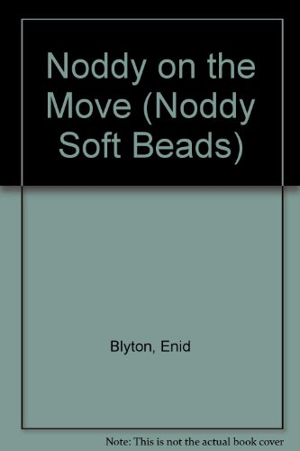 9781840884616: Noddy on the Move (Noddy Soft Beads)