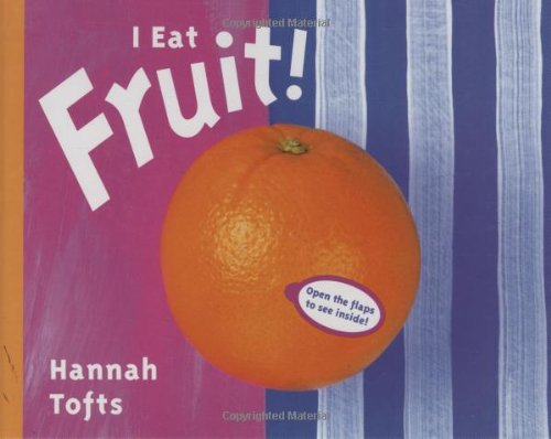9781840890273: I Eat Fruit! (Things I Eat series)