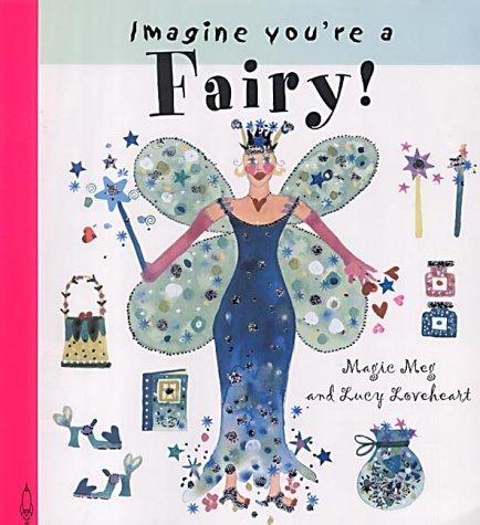 9781840890839: Fairy! (Imagine You're A...)