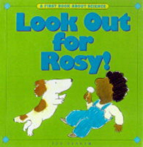9781840891300: Look Out for Rosy! (First Book About Science)