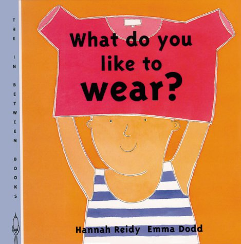 9781840891522: What Do You Like to Wear? (In Between Books)
