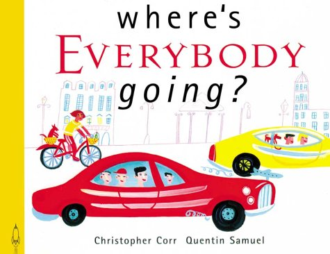 Where's Everybody Going?: Corr, Christopher, Samuel, Quentin