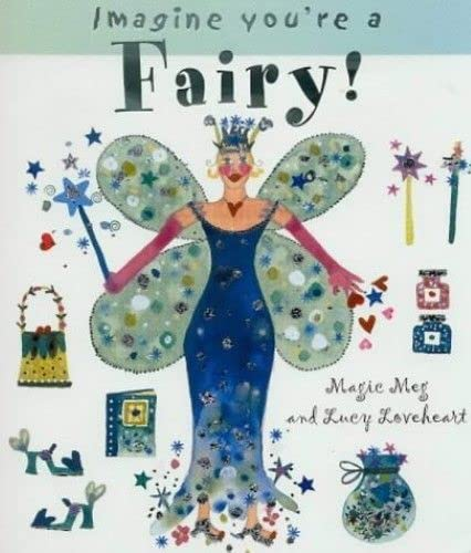 9781840892802: Fairy! (Imagine You're a . . .)