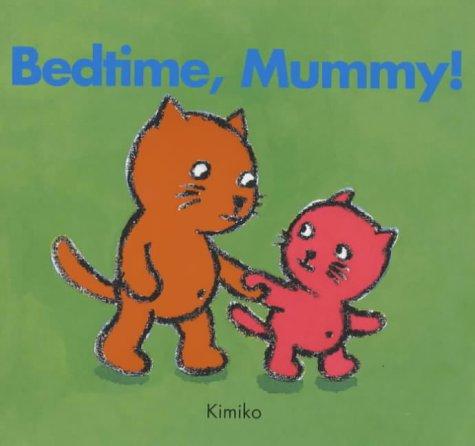 Bedtime Mummy (Kimiko bedtime stories): KIMIKO, MITSUKO