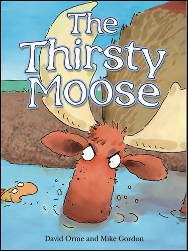 9781840895728: The Thirsty Moose (Zigzag)